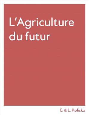 "Eugen et Lily KOLISKO ""L'agriculture du futur"""