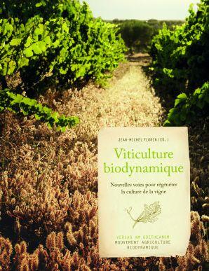"""Viticulture biodynamique """"Nouvelles voies pour la culture de la vigne"""" Ed. MABD 2017"""