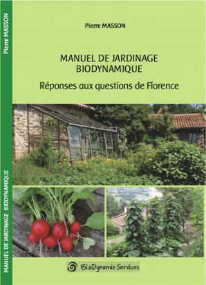 Manuel de jardinage biodynamique - Réponses aux questions de Florence - Livre + DVD
